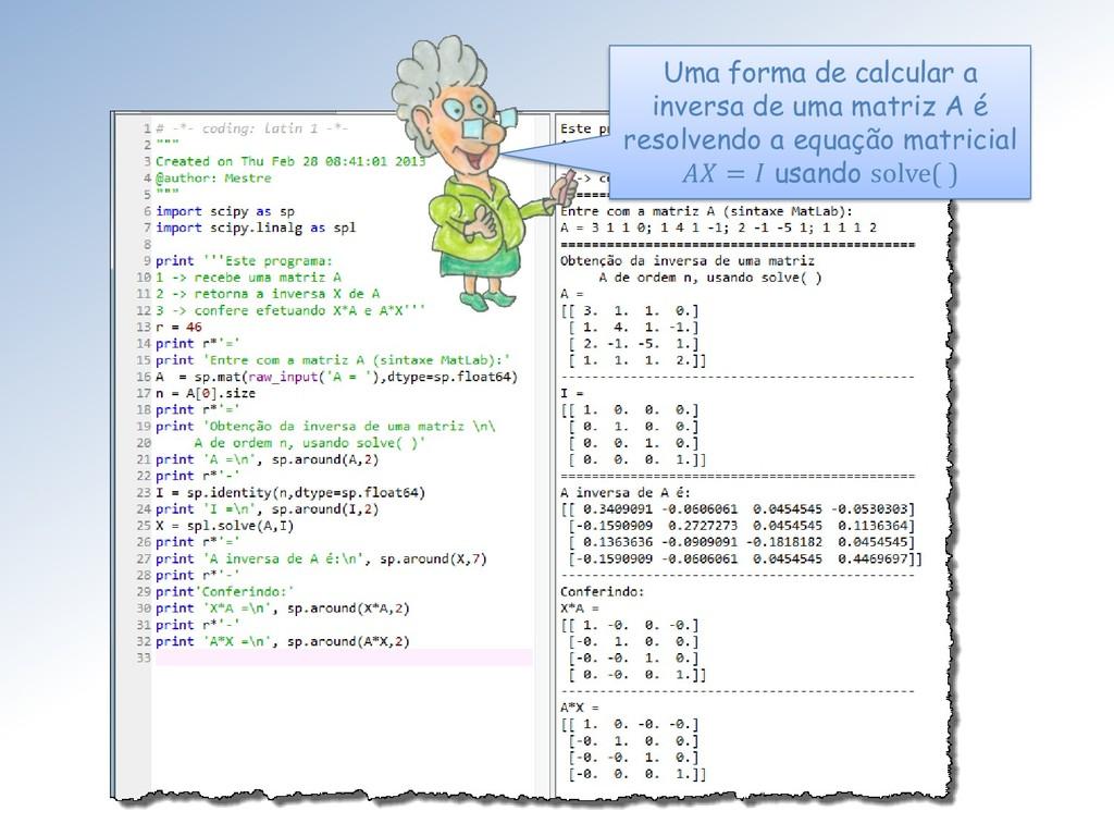 Uma forma de calcular a inversa de uma matriz A...