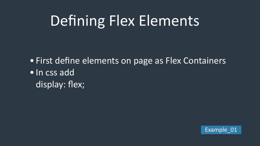 Defining Flex Elements •First define elements on ...