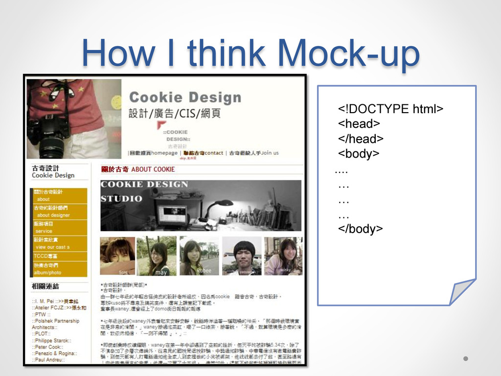 How I think Mock-up <!DOCTYPE html> <head> </he...