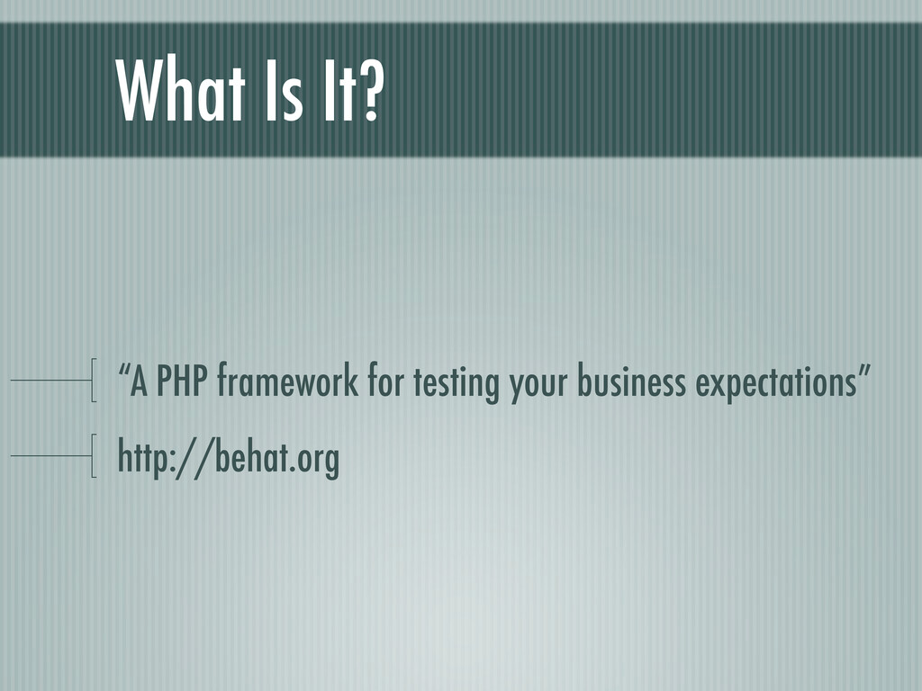 """What Is It? """"A PHP framework for testing your b..."""