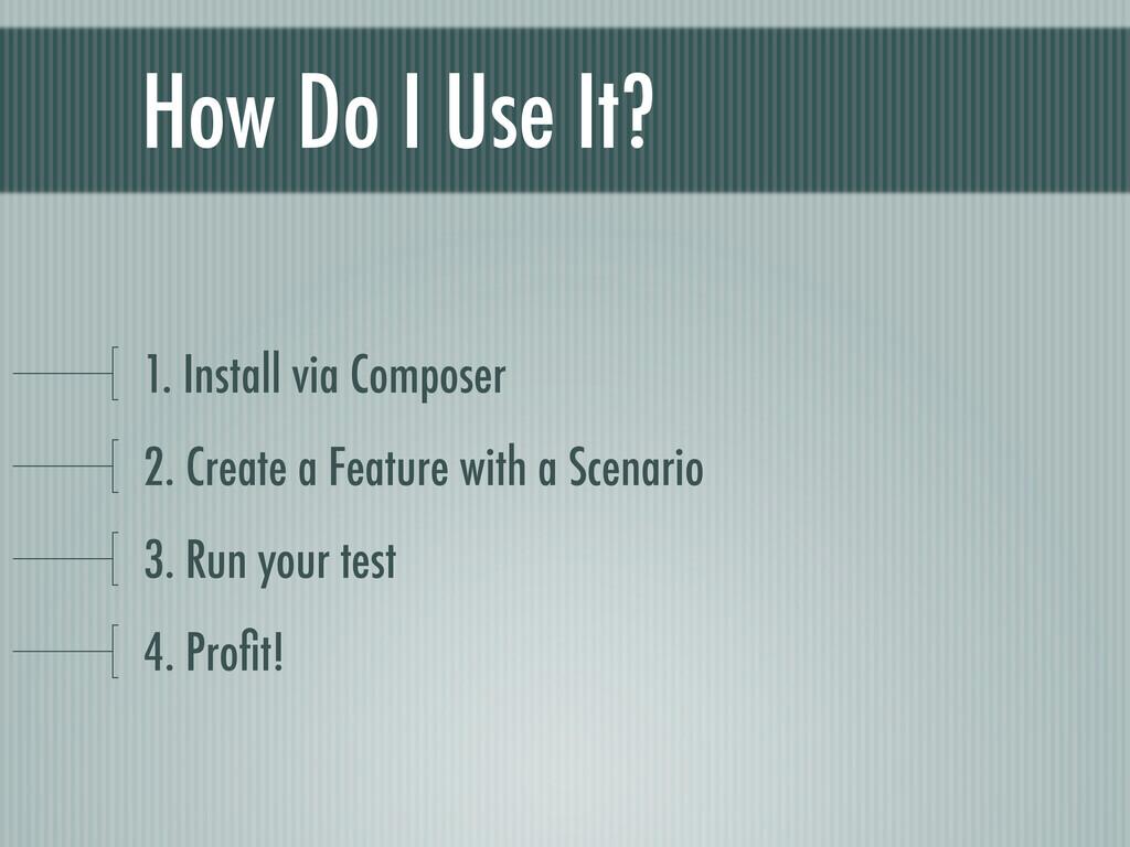How Do I Use It? 1. Install via Composer 2. Cre...