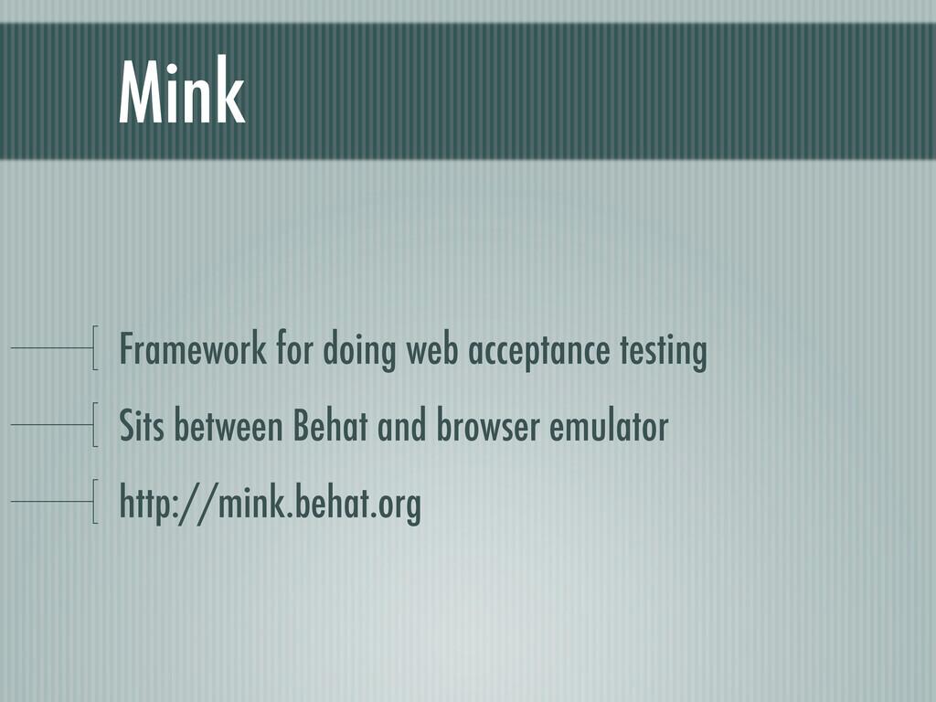 Mink Framework for doing web acceptance testing...