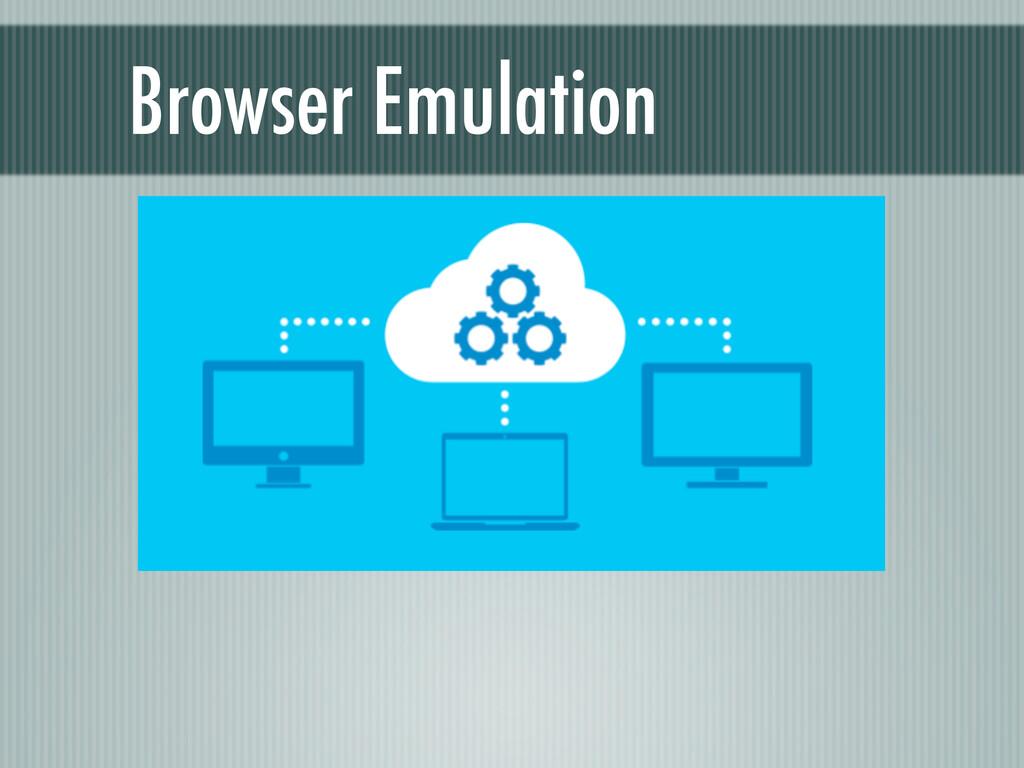 Browser Emulation