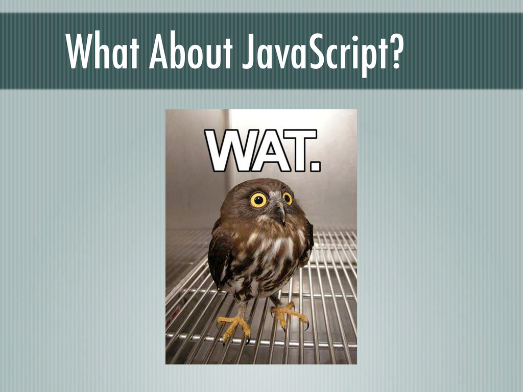What About JavaScript?