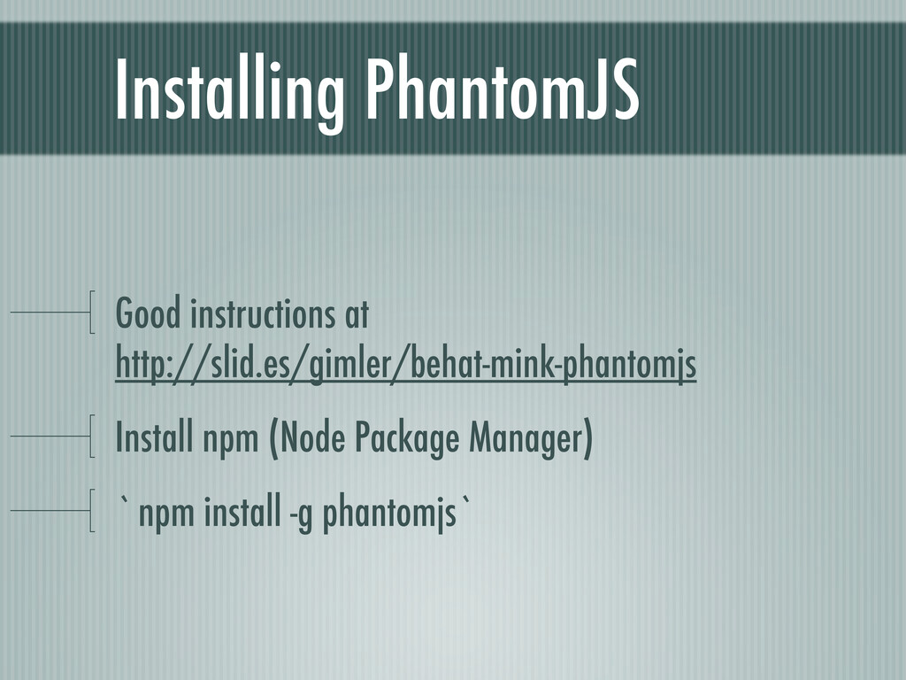 Installing PhantomJS Good instructions at http:...