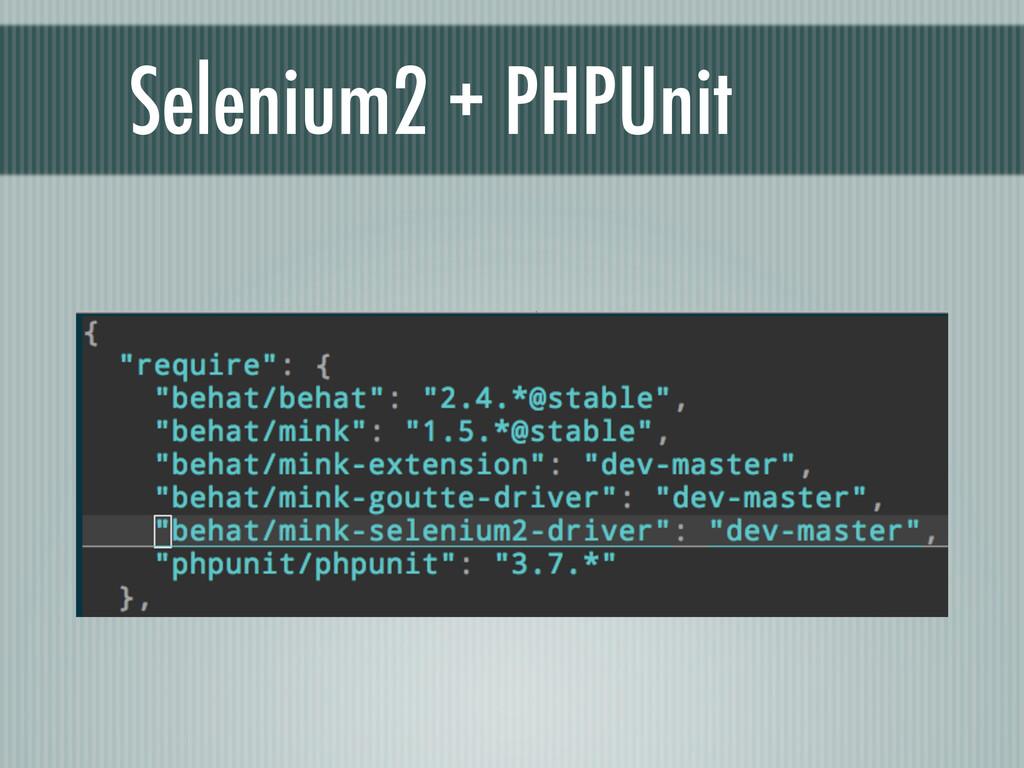 Selenium2 + PHPUnit