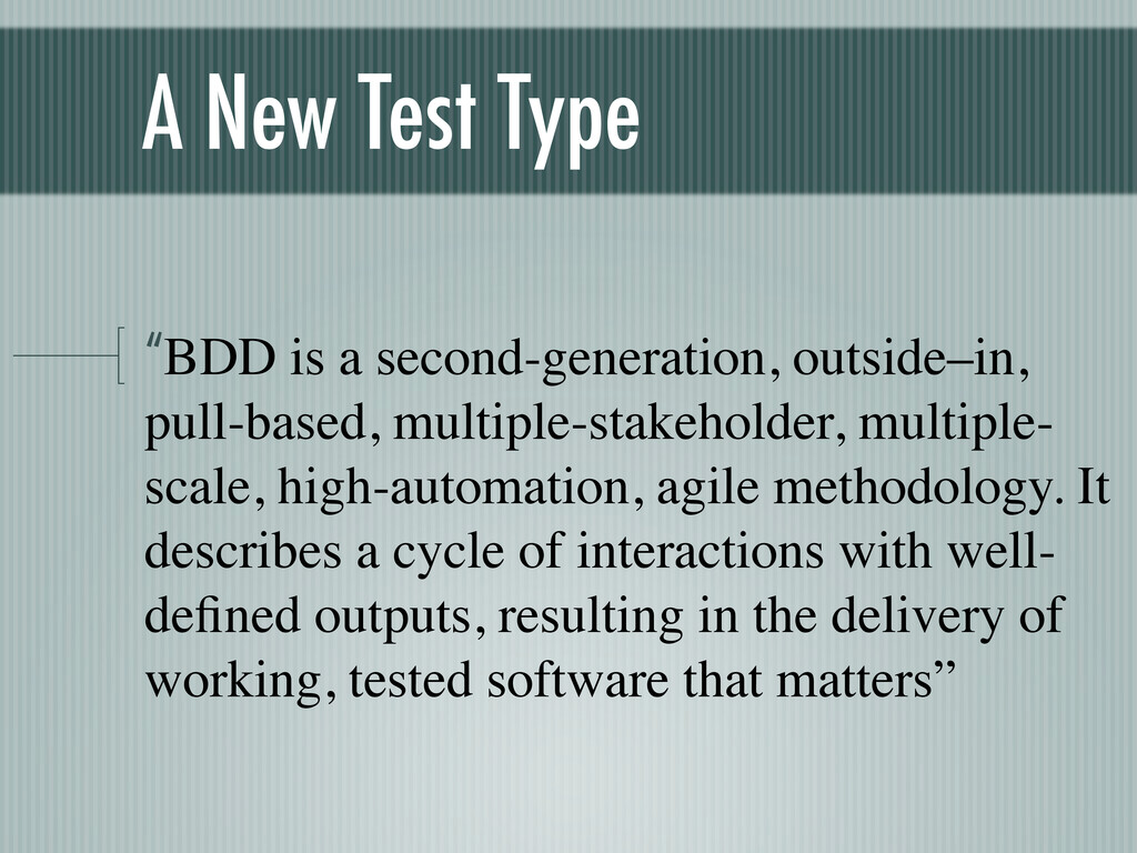 """A New Test Type """"BDD is a second-generation, ou..."""
