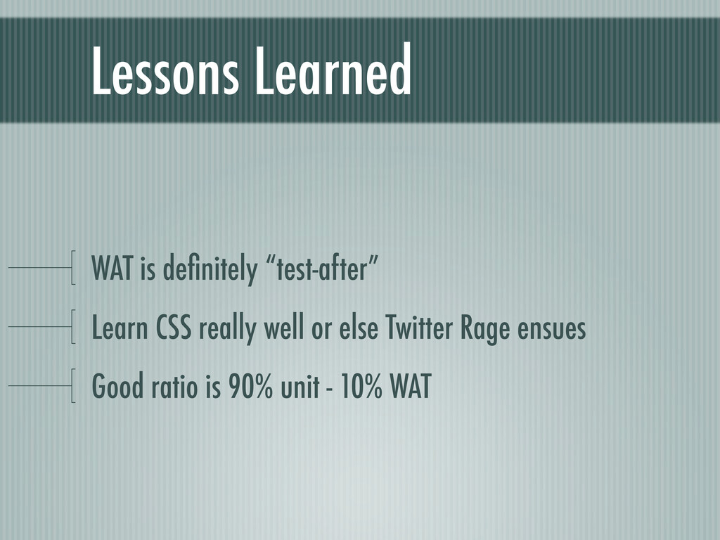 """Lessons Learned WAT is definitely """"test-after"""" L..."""