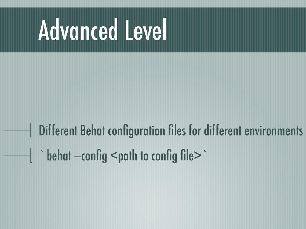 Advanced Level Different Behat configuration file...
