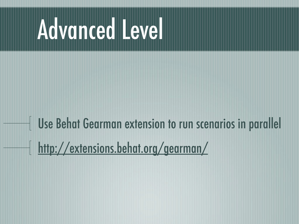Advanced Level Use Behat Gearman extension to r...