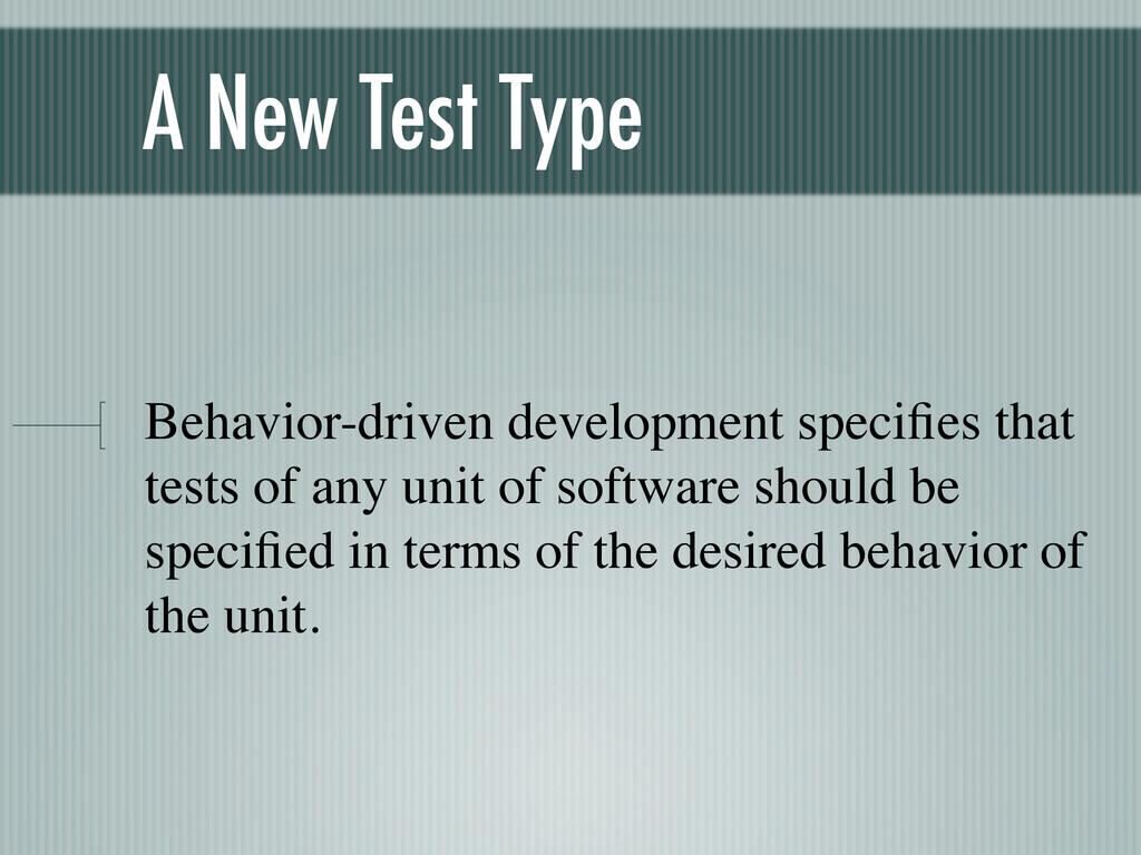A New Test Type Behavior-driven development spe...