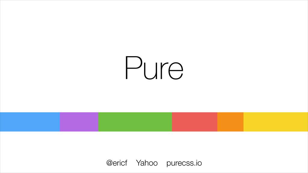 Pure @ericf Yahoo purecss.io
