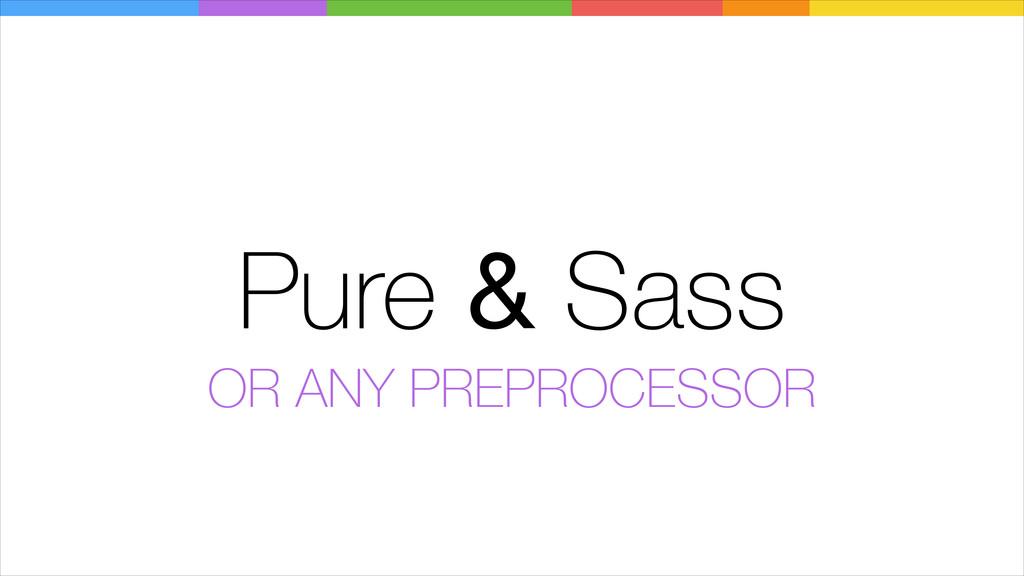 Pure & Sass OR ANY PREPROCESSOR
