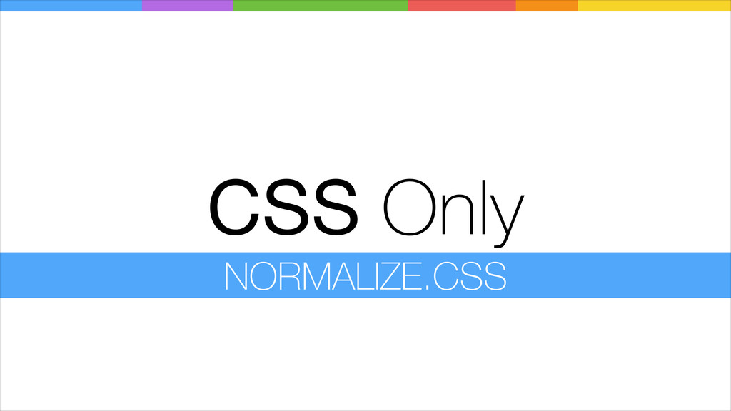 CSS Only NORMALIZE.CSS