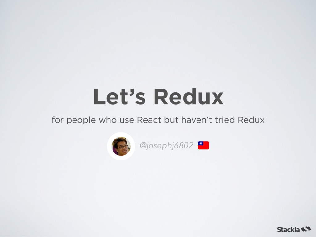 Let's Redux for people who use React but haven'...