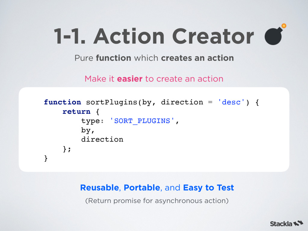 1-1. Action Creator Pure function which creates...