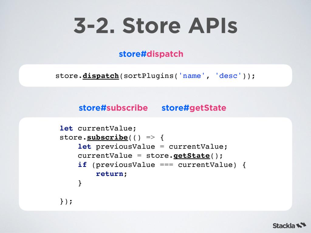 store.dispatch(sortPlugins('name', 'desc')); 3-...