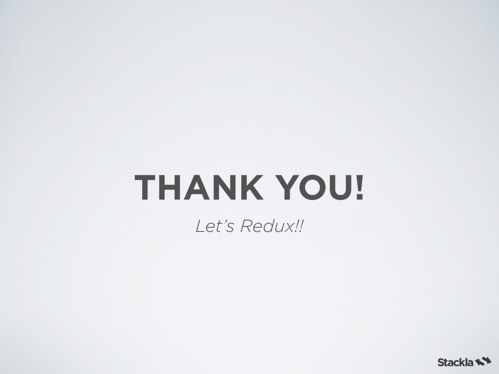 THANK YOU! Let's Redux!!