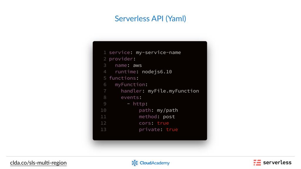 Serverless API (Yaml) clda.co/sls-mul,-region