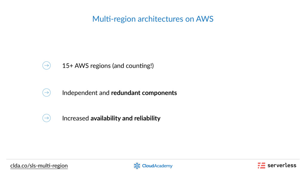 Mul,-region architectures on AWS 15+ AWS region...