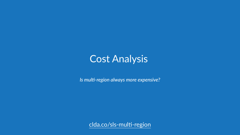 Cost Analysis Is mulC-region always more expens...