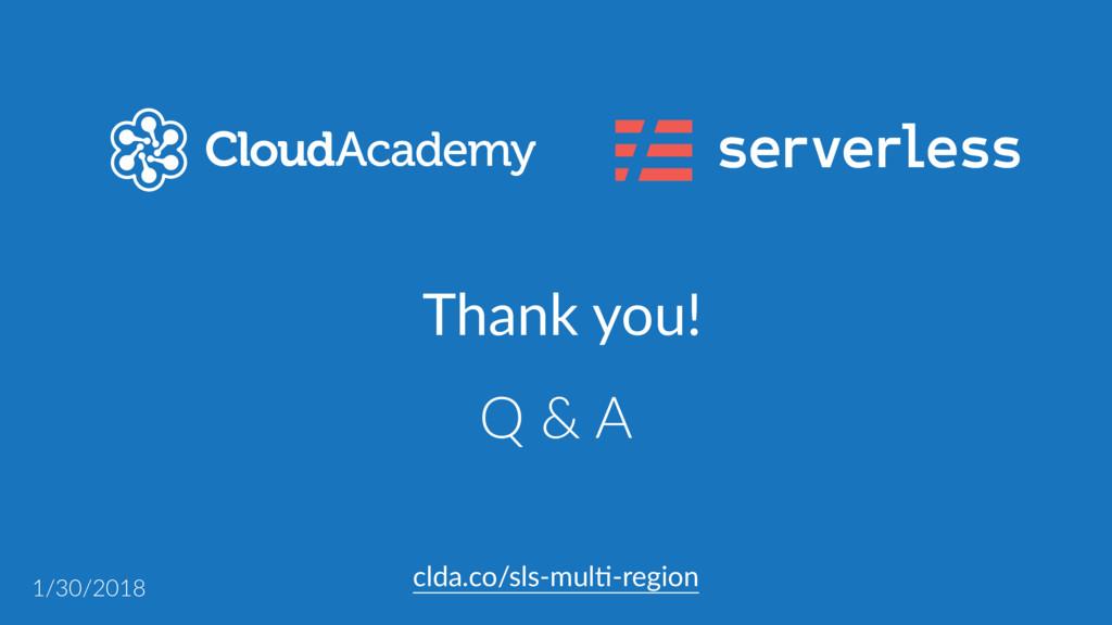 Thank you! clda.co/sls-mul,-region Q & A 1/30/2...