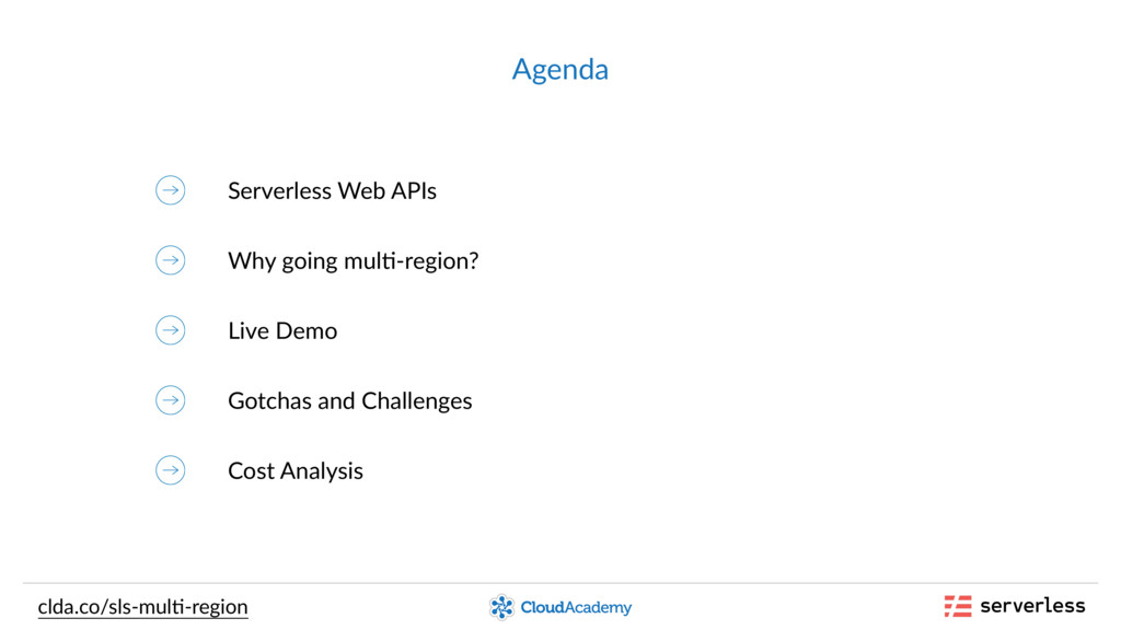Agenda Serverless Web APIs Why going mul,-regio...