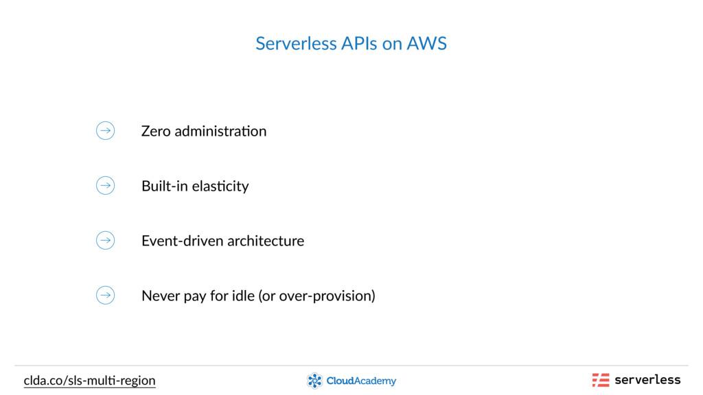 Serverless APIs on AWS Zero administra,on clda....