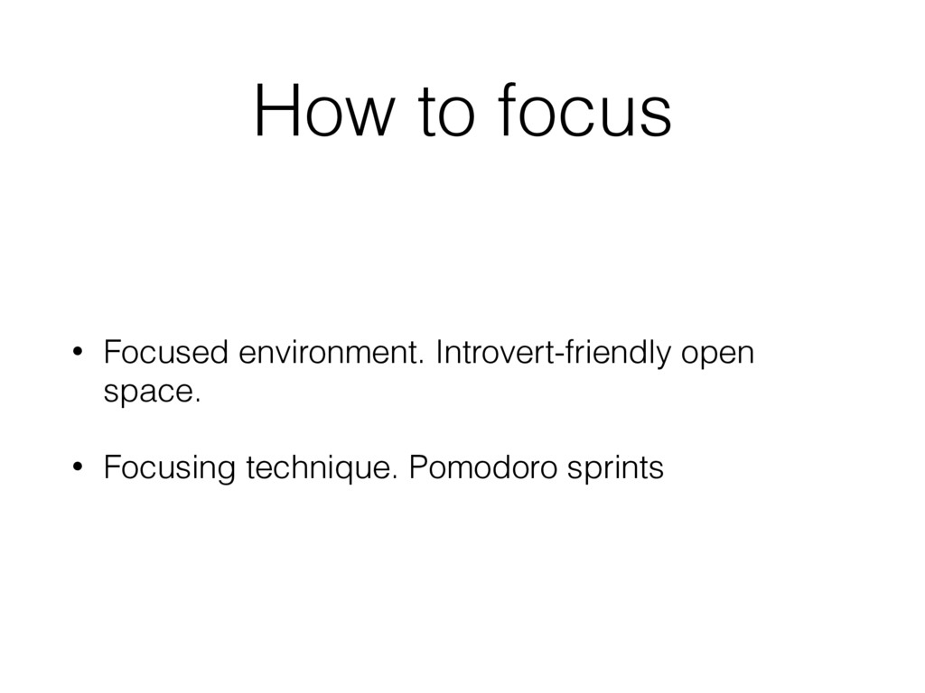 How to focus • Focused environment. Introvert-f...