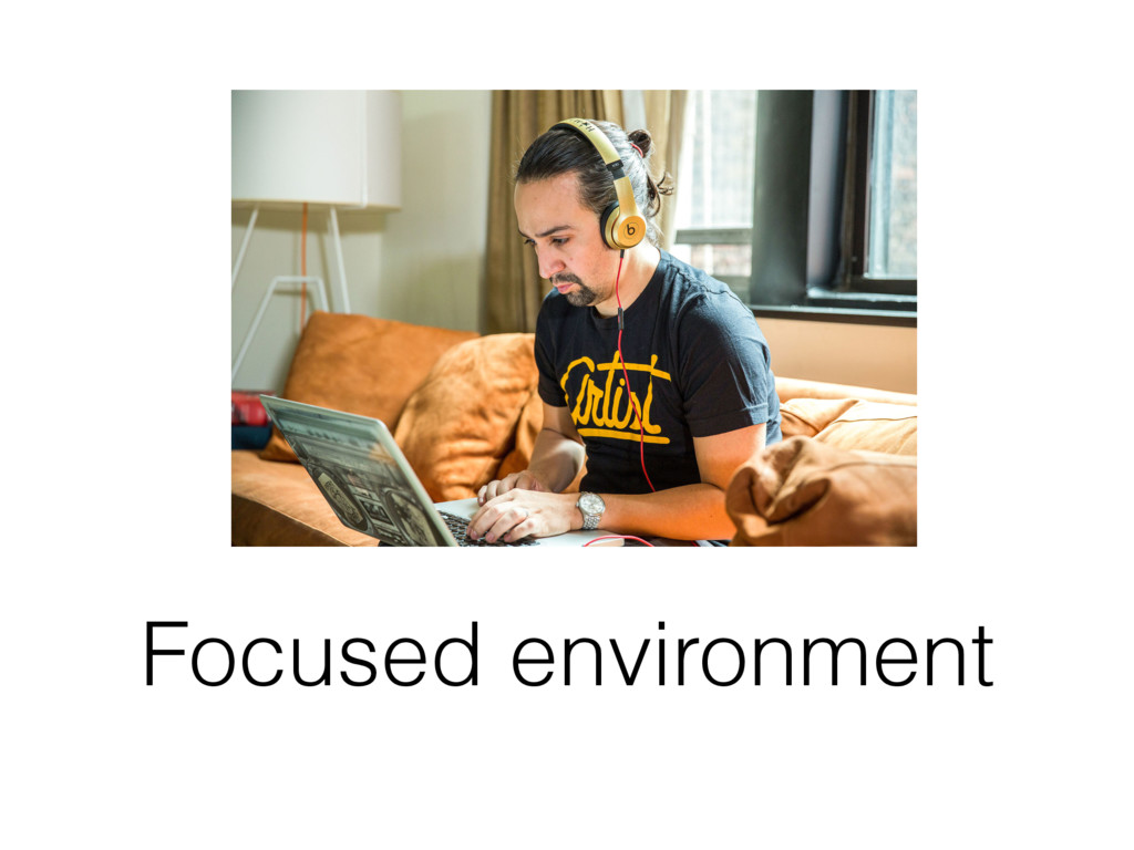 Focused environment