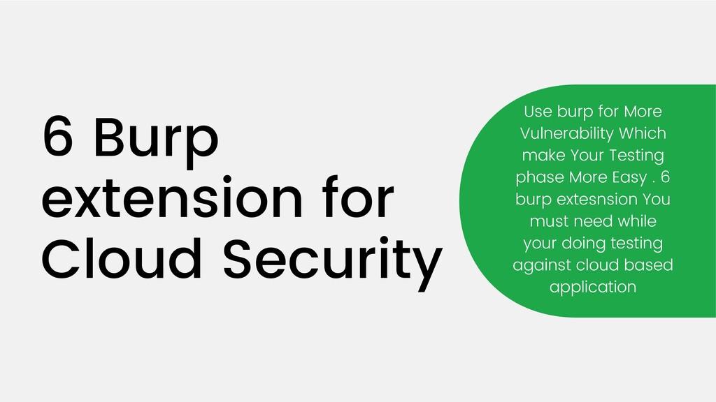 6 Burp extension for Cloud Security Use burp fo...