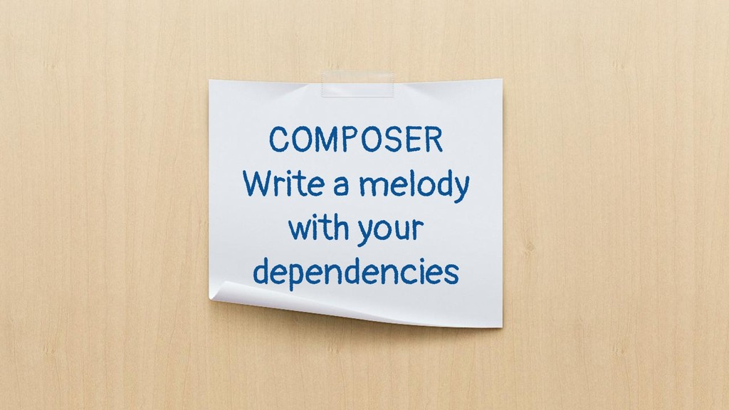 COMPOSER Write a melody with your dependencies