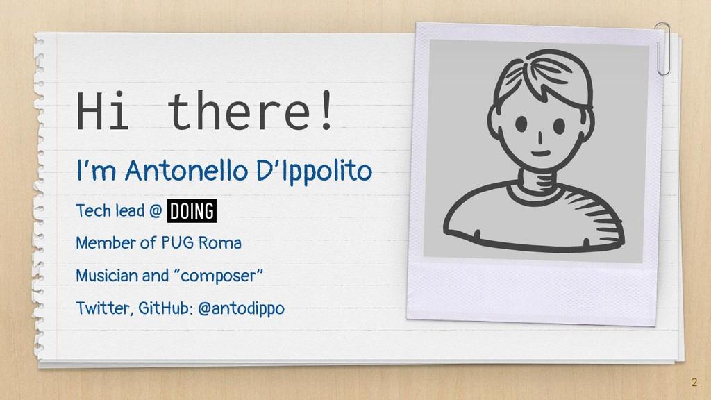 Hi there! I'm Antonello D'Ippolito Tech lead @ ...
