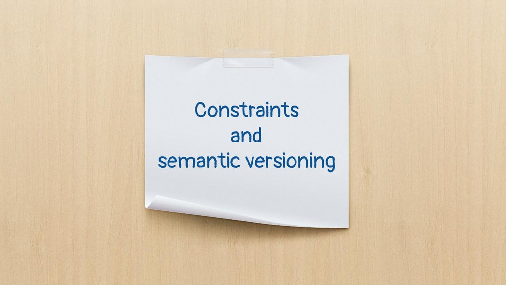 Constraints and semantic versioning