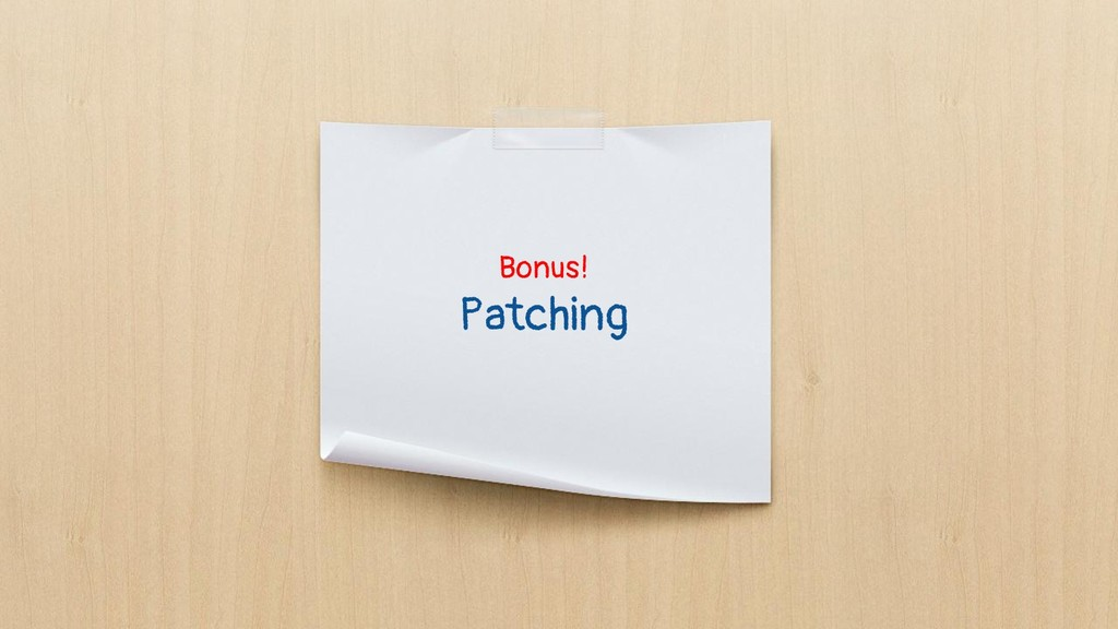 Bonus! Patching