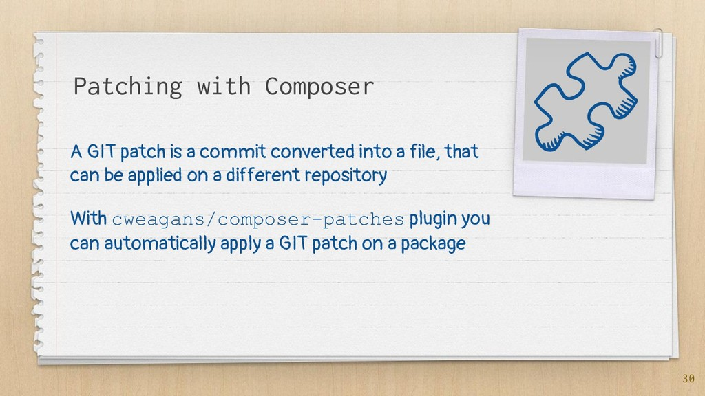Patching with Composer A GIT patch is a commit ...