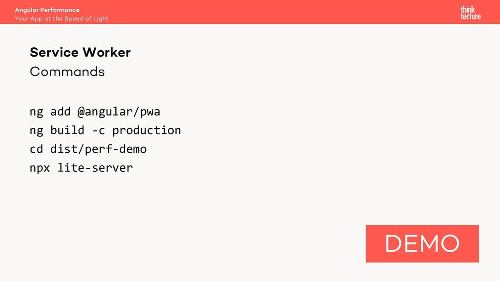 Commands ng add @angular/pwa ng build -c produc...