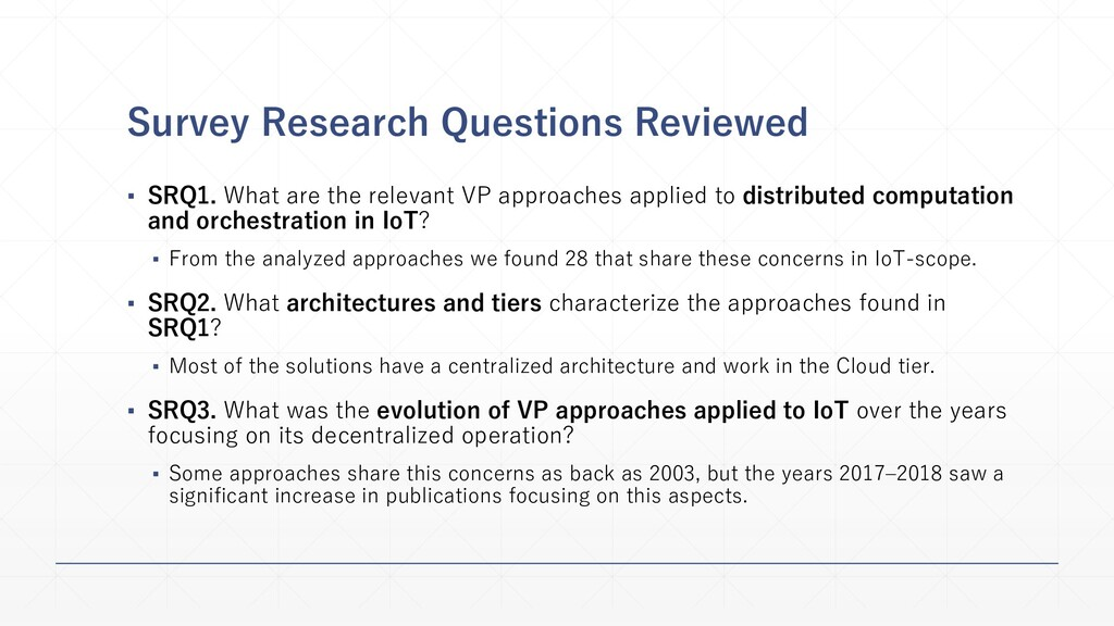 Survey Research Questions Reviewed ▪ SRQ1. What...