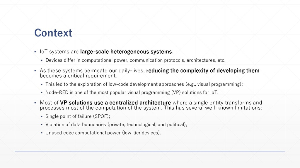 Context ▪ IoT systems are large-scale heterogen...