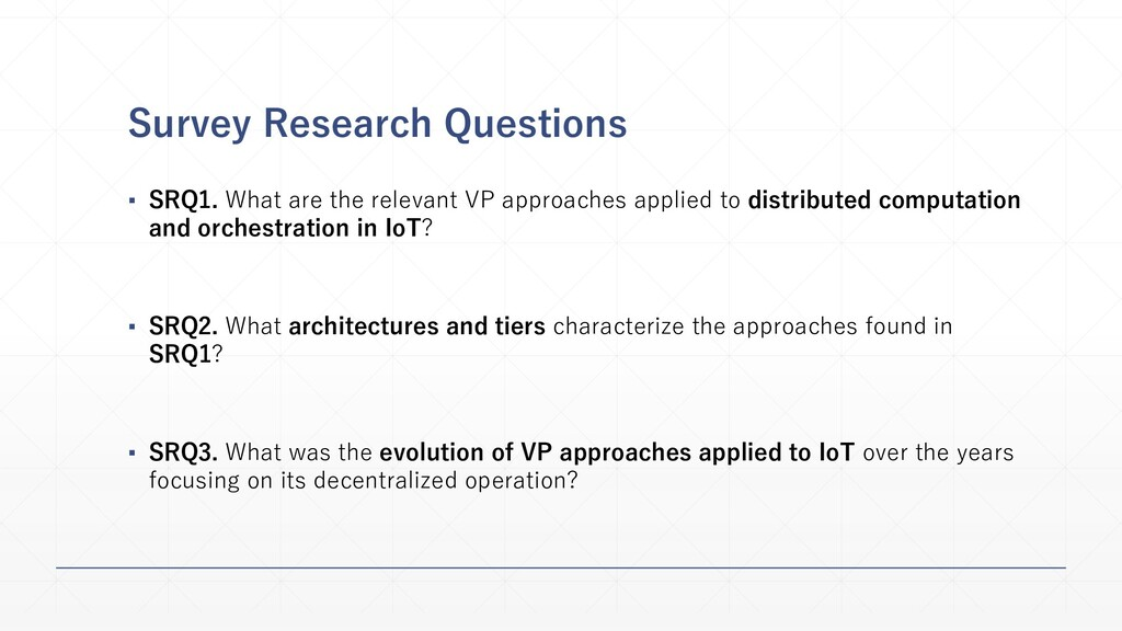 Survey Research Questions ▪ SRQ1. What are the ...