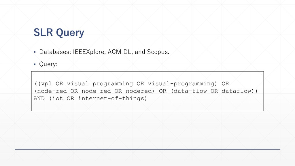 SLR Query ▪ Databases: IEEEXplore, ACM DL, and ...