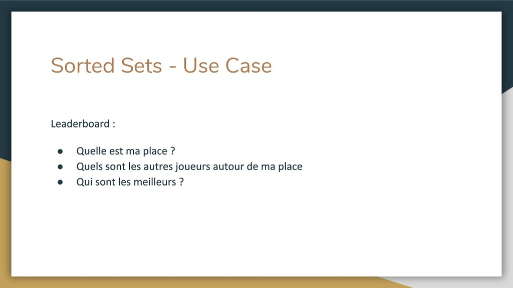 Sorted Sets - Use Case ● ● ●