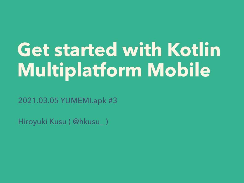 Get started with Kotlin   Multiplatform Mobile ...
