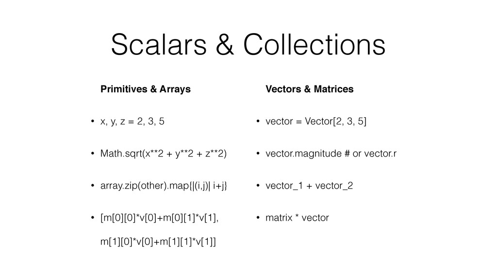 Scalars & Collections Primitives & Arrays • x, ...