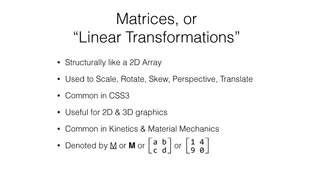 "Matrices, or ""Linear Transformations"" • Structu..."