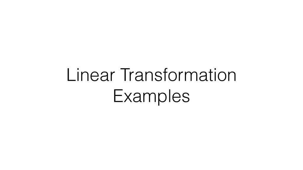 Linear Transformation Examples