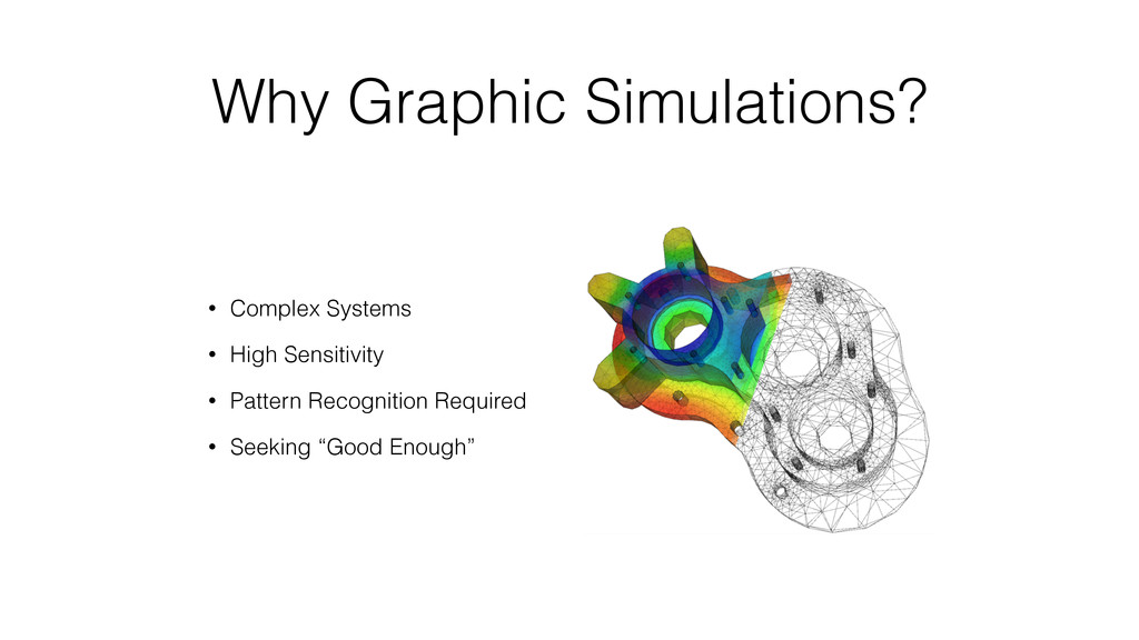 Why Graphic Simulations? • Complex Systems • Hi...