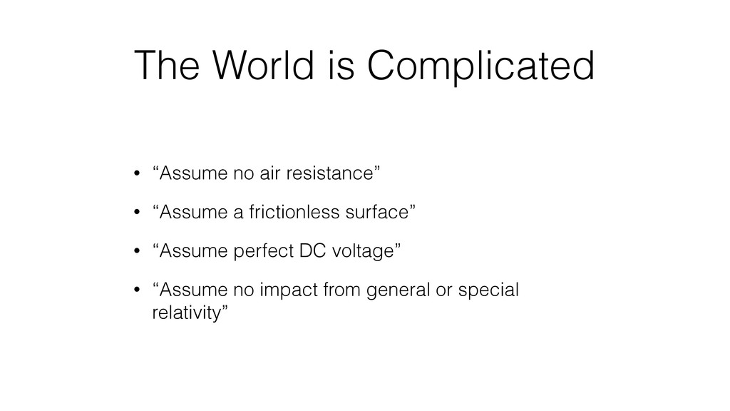 "The World is Complicated • ""Assume no air resis..."