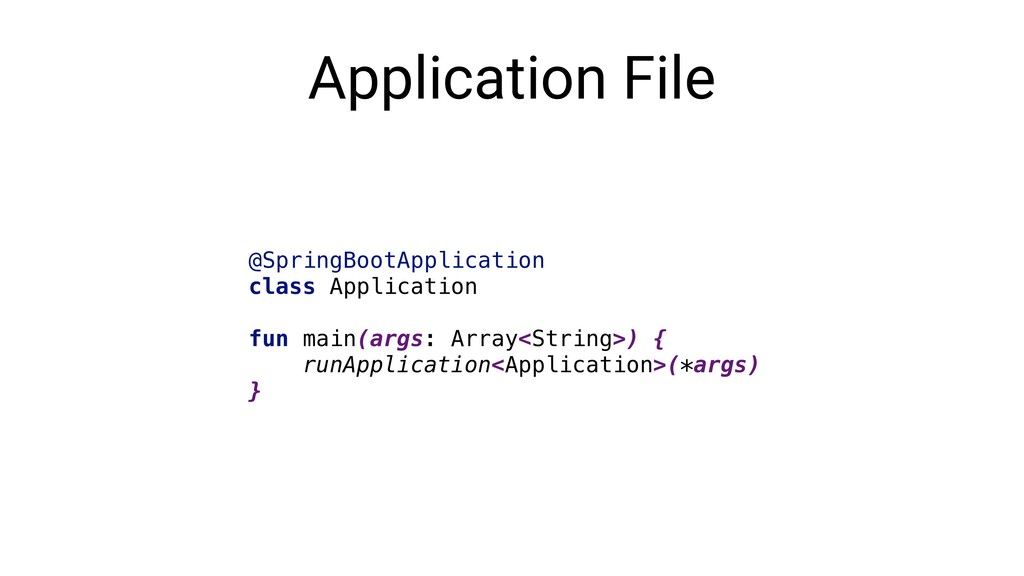 Application File @SpringBootApplication class A...