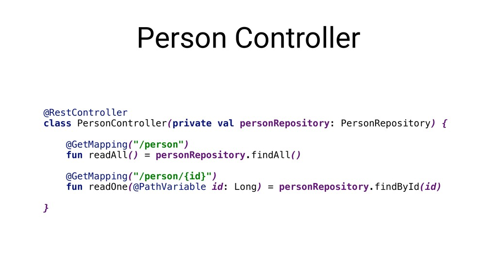 Person Controller @RestController class PersonC...